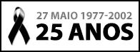27 de Maio - 25 anos