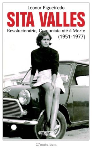 Sita Valles - Revolucionária, Comunista até à Morte (1951 - 1977)