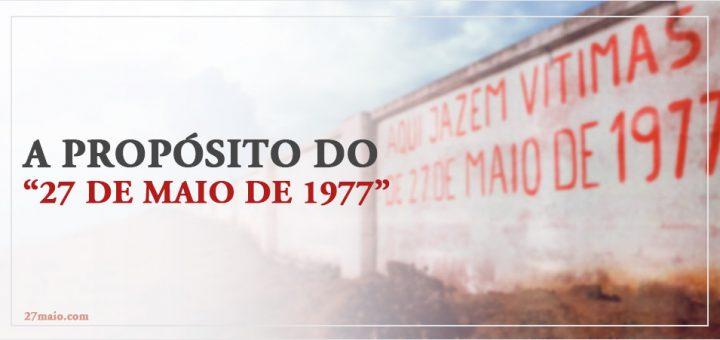 """A propósito do """"27 de Maio de 1977"""""""