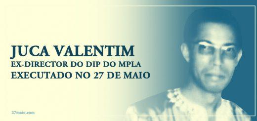 Juca Valentim, ex-director do DIP do MPLA executado no 27 de Maio