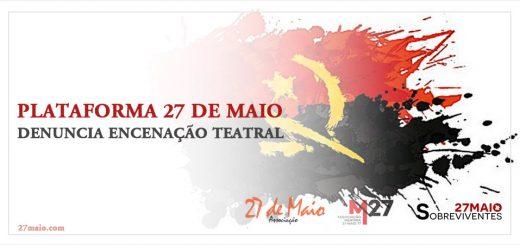 Plataforma 27 de Maio denuncia encenação teatral