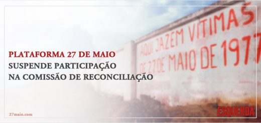 Plataforma 27 de Maio suspende participação na comissão de reconciliação