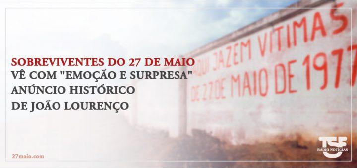 """Sobrevivente do 27 de Maio vê com """"emoção e surpresa"""" anúncio histórico de João Lourenço"""