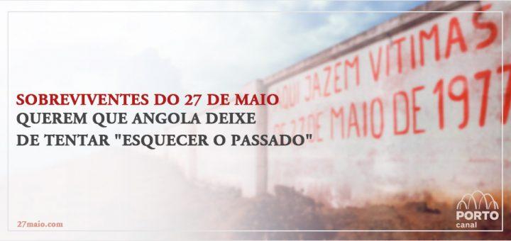 """Sobreviventes do 27 de Maio querem que Angola deixe de tentar """"esquecer o passado"""""""